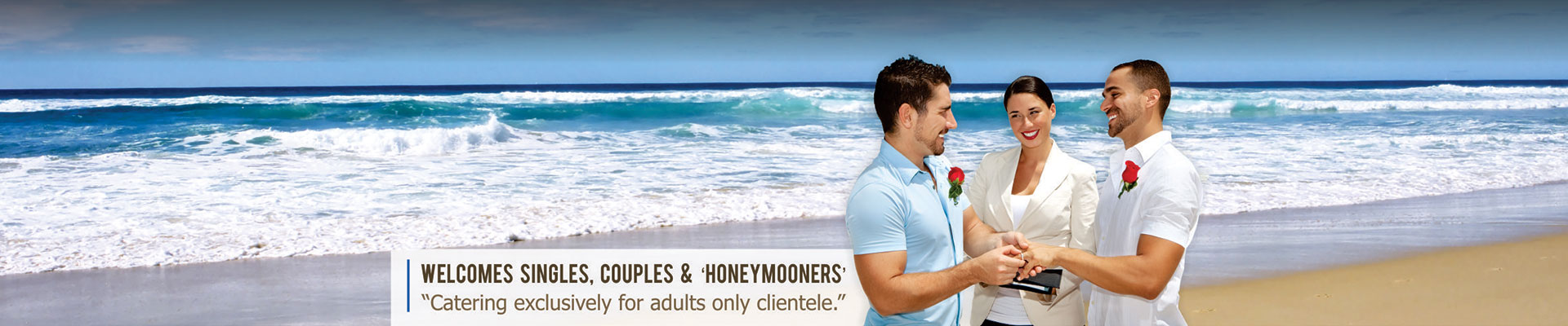 Welcomes singles, couples and 'honeymooners'